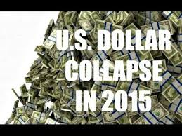 US DOLLAR COLLAPSE 2015
